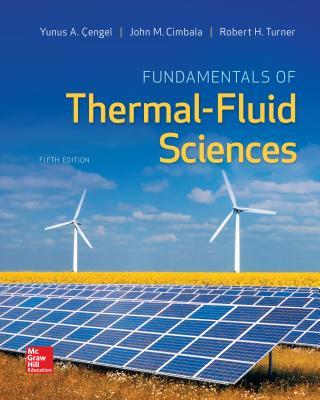Fundamentals of Thermal-Fluid Sciences - Cengel, Yunus A., and Turner, Robert H., and Cimbala, John M.