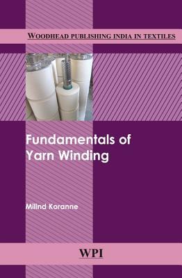 Fundamentals of Yarn Winding - Koranne, Milind Vasudeo