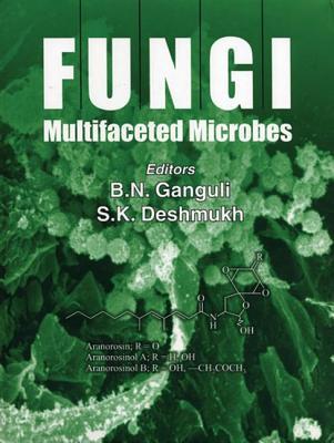 Fungi: Multifaceted Microbes - Ganguli, B N (Editor)