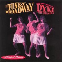 Funky Broadway: The Very Best of Dyke & the Blazers - Dyke & the Blazers