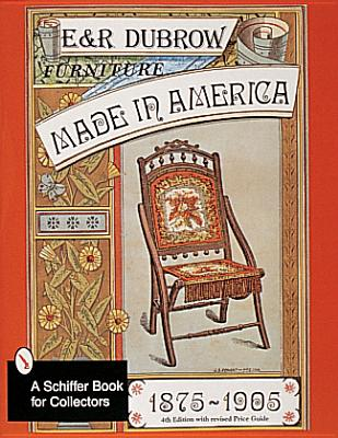 Furniture Made in America: 1875-1905 - Dubrow, Richard