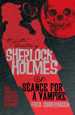 Further Adv. S. Holmes, Seance for a Vampire - Saberhagen, Fred