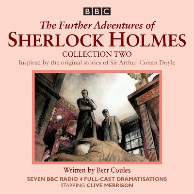 Further Adventures of Sherlock Holmes: Collection 2: Seven BBC Radio 4 Full-Cast Dramas - Coules, Bert, and Sachs, Andrew (Read by), and Merrison, Clive (Read by)