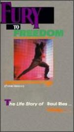 Fury to Freedom: The Life Story of Raul Ries -