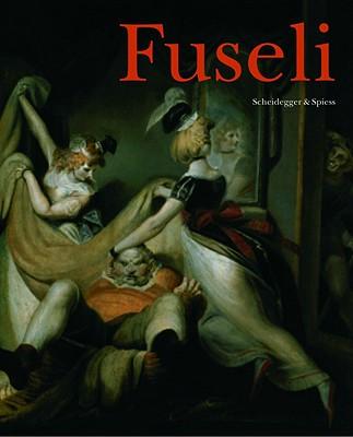 Fuseli: The Wild Swiss - Becker, Christoph (Editor)