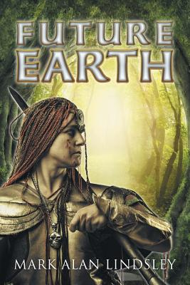 Future Earth - Lindsley, Mark Alan