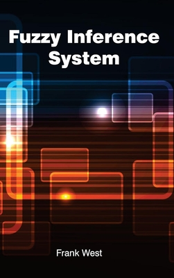 Fuzzy Inference System - West, Frank (Editor)