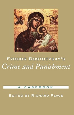 Fyodor Dostoevsky's Crime and Punishment: A Casebook - Peace, Richard (Editor)