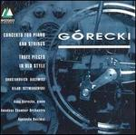 G�recki: Concerto for Piano and Strings; Three Pieces in Old Style