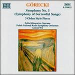"G�recki: Symphony No. 3 (""Symphony of Sorrowful Songs""); Three Olden Style Pieces"
