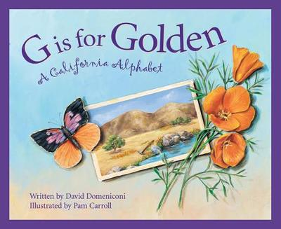 G Is for Golden: A California Alphabet - Domeniconi, David, and Cameron, Eileen