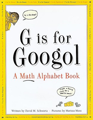 G is for Googol: A Math Alphabet Book - Schwartz, David M
