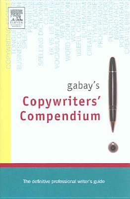 Gabay's Copywriting Compendium - Gabay, Jonathan