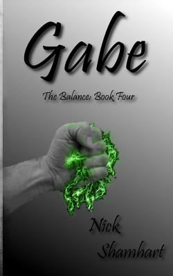 Gabe: The Balance Book Four - Shamhart, Nick