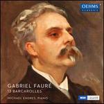Gabriel Fauré: 13 Barcarolles