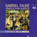Gabriel Fauré: Complete Piano Quartets