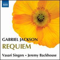 Gabriel Jackson: Requiem - Carl Herring (guitar); Vasari Singers (choir, chorus); Jeremy Backhouse (conductor)