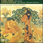 Gabriel Pierne: Cello Sonata; Charles Koechlin: Cello Sonata; Chansons Bretonnes