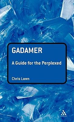 Gadamer: A Guide for the Perplexed - Lawn, Chris