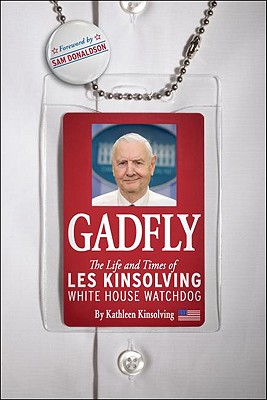 Gadfly: The Life and Times of Les Kinsolving - Kinsolving, Kathleen, and Donaldson, Sam (Foreword by)