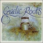 Gaelic Roots - Various Artists