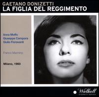 Gaetano Donizetti: La Figlia del Reggimento - Anna Moffo (vocals); Antonio Cassinelli (vocals); Giulio Fioravanti (vocals); Giuseppe Campora (vocals);...