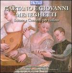 Gaetano e Giovanni Meneghetti: Sonate e Concerti per violino