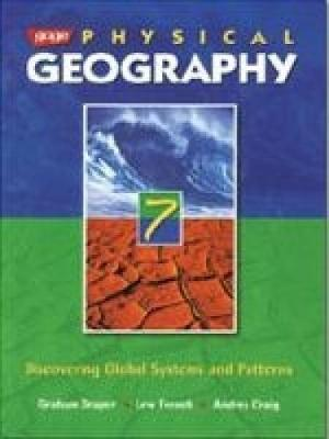 Gage Physical Geography 7: Discovering Global Systems and Patterns - Draper, Graham A., and French, Lew, and Craig, Andrea