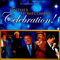 Gaither Homecoming Celebration! - Bill & Gloria Gaither and Their Homecoming Friends