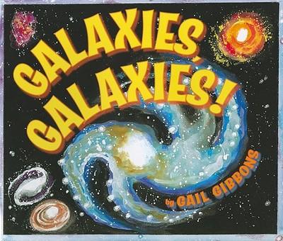 Galaxies, Galaxies! - Gibbons, Gail