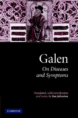Galen: On Diseases and Symptoms - Galen
