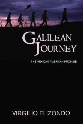 Galilean Journey: The Mexican-American Promise - Elizondo, Virgilio P, and Fleischner, Eva (Translated by), and Audinet, Jacques (Preface by)