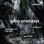 Galina Ustvolskaya: Dies Irae; Sonata No. 6; Grand Duet