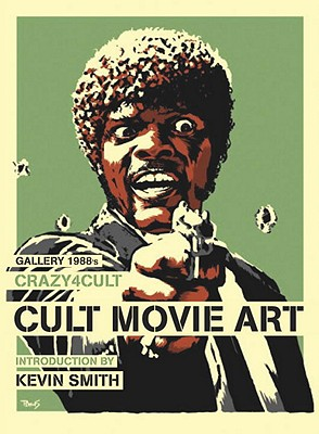 Gallery 1988's Crazy 4 Cult: Cult Movie Art - Gallery 1988, and Smith, Kevin (Introduction by)
