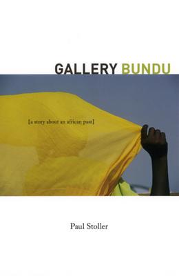 Gallery Bundu: A Story about an African Past - Stoller, Paul