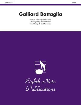 Galliard Battaglia: Part(s) - Scheidt, Samuel (Composer), and Marlatt, David (Composer)