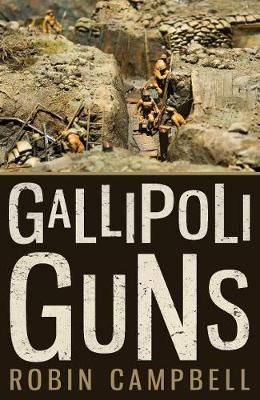 Gallipoli Guns - Campbell, Robin