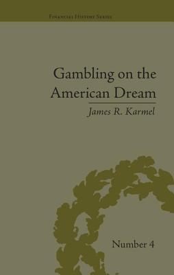 Gambling on the American Dream: Atlantic City and the Casino Era - Karmel, James R.