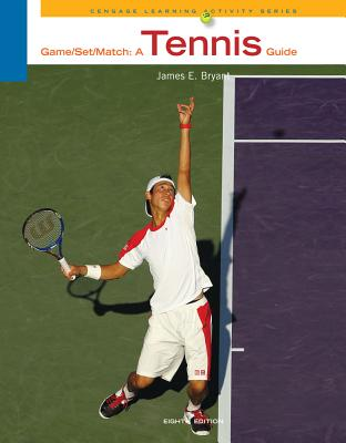 Game-Set-Match: A Tennis Guide - Bryant, James E