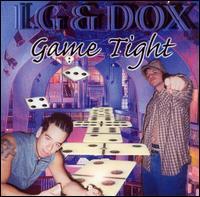 Game Tight - LG & Dox