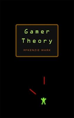 Gamer Theory - Wark, McKenzie
