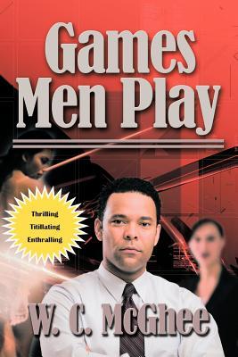 Games Men Play - McGhee, W C