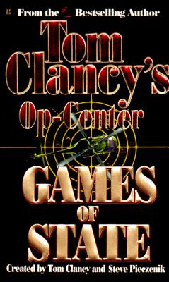Games of State - Clancy, Tom, and Pieczenik, Steve, and Rovin, Jeff
