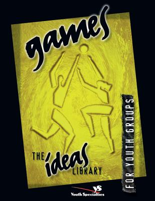 Games - Zondervan Publishing, and Youth Specialties