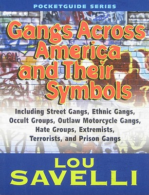 Gangs Across America and Their Symbols - Savelli, Lou