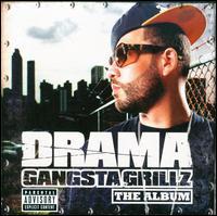Gangsta Grillz: The Album - Drama