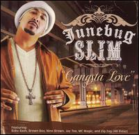 Gangsta Love - Junebug Slim