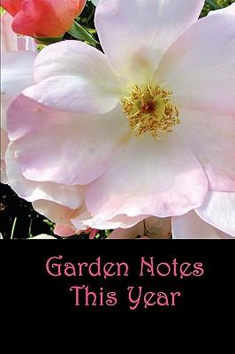 Garden Notes This Year - Mackey, Betty