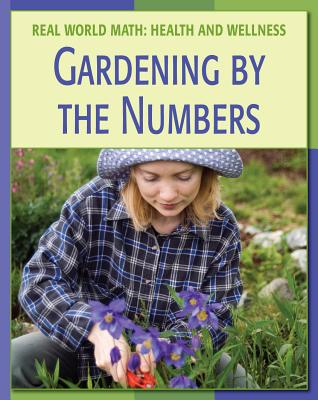 Gardening by the Numbers - Minden, Cecilia
