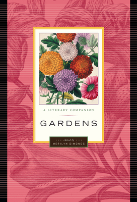 Gardens: A Literary Companion - Simonds, Merilyn (Editor)
